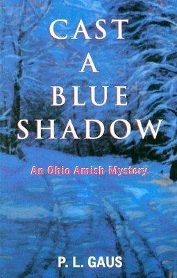 Cast A Blue Shadow by P.L. Gaus