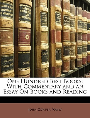 One Hundred Best Books With Commentary And An Essay On Books And  One Hundred Best Books With Commentary And An Essay On Books And Reading By  John Cowper Powys How To Write An Essay In High School also Health Is Wealth Essay  Essay Writing Business