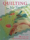Quilting in No Time by Emma Hardy