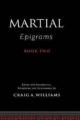 Martial's Epigrams Book Two by Marcus Valerius Martialis