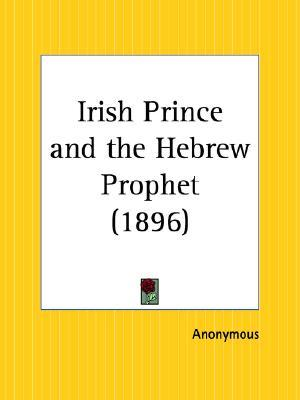 The Irish Prince and the Hebrew Prophet