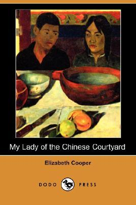 https://www.goodreads.com/book/show/14325773-my-lady-of-the-chinese-courtyard