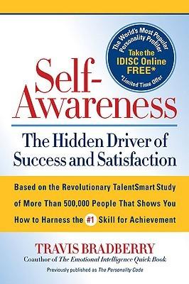 Self-Awareness: The Hidden Driver of Success and Satisfaction