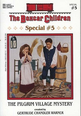 The Pilgrim Village Mystery (The Boxcar Children Special, #5)