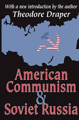 American Communism and Soviet Russia