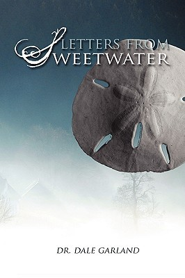 Letters from Sweetwater by Dale Garland