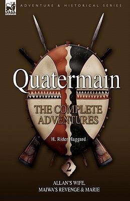 Quatermain: The Complete Adventures 2 Allan's Wife, Maiwa's Revenge & Marie