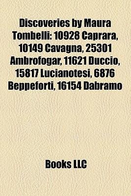 Discoveries by Maura Tombelli: 10928 Caprara, 10149 Cavagna, 25301 Ambrofogar, 11621 Duccio, 15817 Lucianotesi, 6876 Beppeforti, 16154 Dabramo