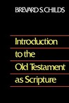 Introduction to Old Testament as Scripture by Brevard S. Childs