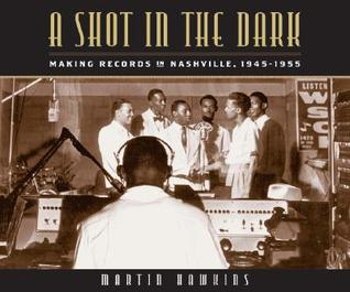 a-shot-in-the-dark-making-records-in-nashville-1945-1955