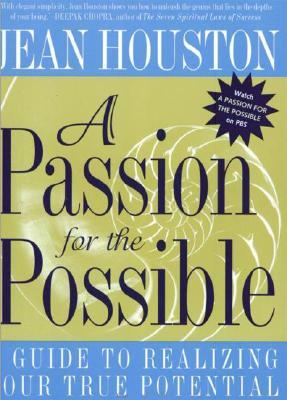 A Passion for the Possible by Jean Houston
