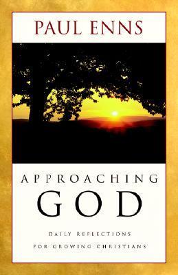 Approaching God by Paul P. Enns