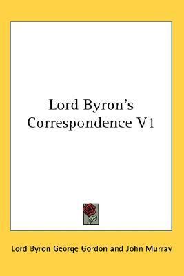 Lord Byron's Correspondence V1