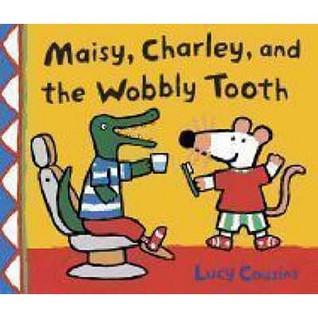 Maisy, Charley And The Wobbly Tooth                  (Maisy)