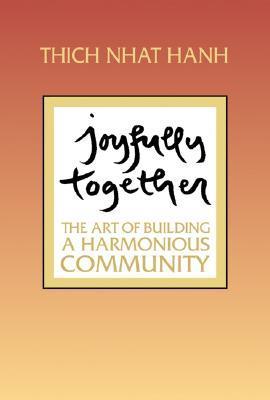 Joyfully Together: The Art of Building a Harmonious Community