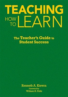 Teaching How to Learn: The Teacher's Guide to Student Success