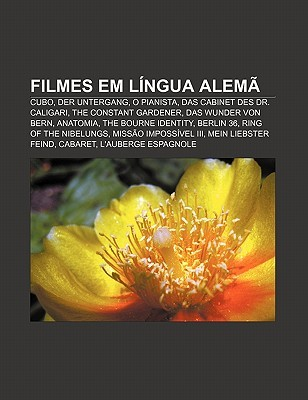 Filmes Em Lingua Alema: Cubo, Der Untergang, O Pianista, Das Cabinet Des Dr. Caligari, the Constant Gardener, Das Wunder Von Bern, Anatomia