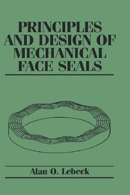 Principles and Design of Mechanical Face Seals