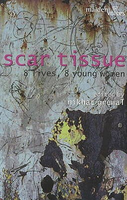 Scar Tissue: 8 Lives, 8 Young Women