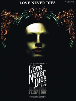 Love Never Dies: Phantom: The Story Continues...