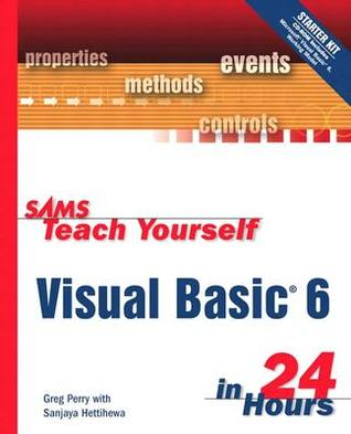 Sams Teach Yourself Visual Basic 6 in 24 Hours [With CD-ROM]
