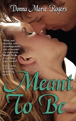 Meant to Be by Donna Marie Rogers