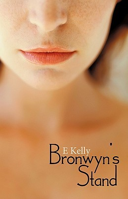 Bronwyn's Stand by E. Kelly