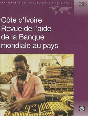 Cote D'Ivoire: Revue de L'Aide de la Banque Mondiale Au Pays