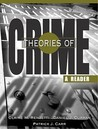 Theories of Crime: A Reader [With Access Code]