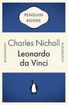 Leonardo Da Vinci by Charles Nicholl