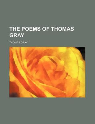 The Poems of Thomas Gray