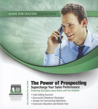 The Power of Prospecting: Supercharge Your Sales Performance