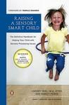 Raising a Sensory Smart Child by Lindsey Biel