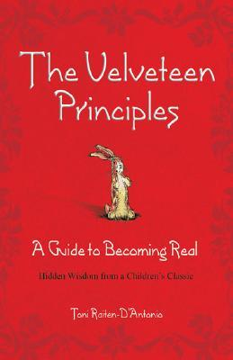 The Velveteen Principles (Limited Holiday Edition): A Guide to Becoming Real; Hidden Wisdom from a Children's Classic