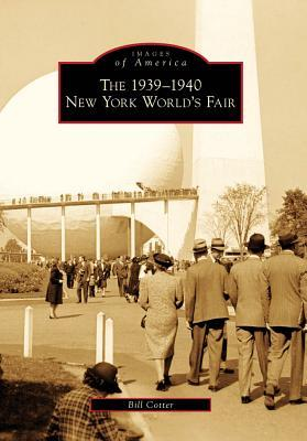 Ebook The 1939-1940 New York World's Fair by Bill  Cotter read!