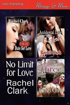No Limit for Love [No Use by Date for Love: Accidental Love for Three: A Future for Three]