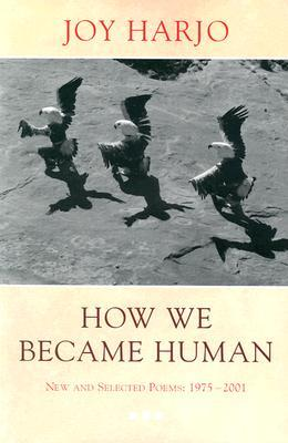 How We Became Human by Joy Harjo