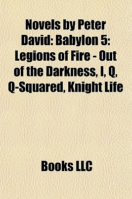Novels by Peter David: Babylon 5: Legions of Fire - Out of the Darkness, I, Q, Q-Squared, Knight Life