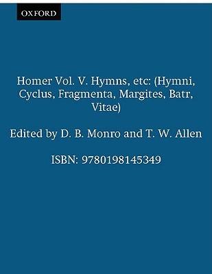 Homeri Opera, Vol 5: Hymni/Cyclus/Fragmenta/Margites/Batrachomyomachia/Vitae