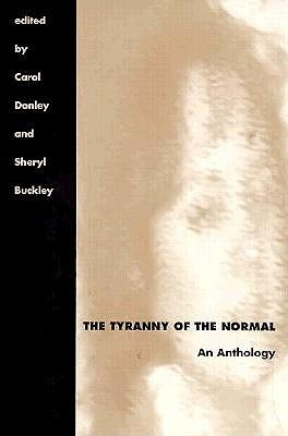 The Tyranny of the Normal: An Anthology