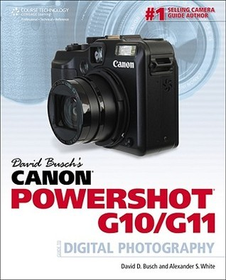 Canon Powershot G10/G11: Guide to Digital Photography