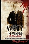 "Varney The Vampire: Or ""The Feast Of Blood"""
