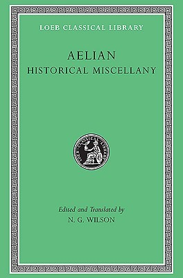 Historical Miscellany (Loeb Classical Library No. 486)