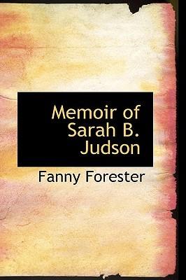 Memoir of Sarah B. Judson by Fanny Forester