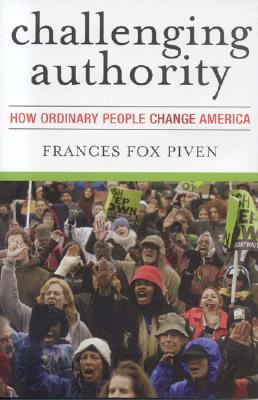 Challenging Authority: How Ordinary People Change America