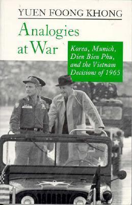 analogies-at-war-korea-munich-dien-bien-phu-and-the-vietnam-decisions-of-1965