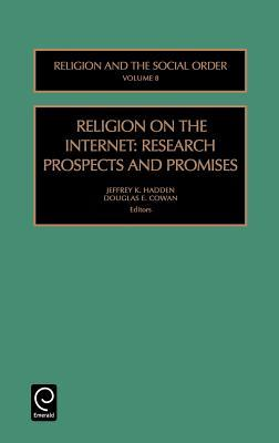 Religion on the Internet (Religion and the Social Order) (Religion and the Social Order) (Vol 8)