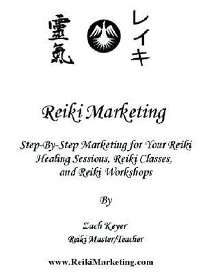 Descargas gratis en línea Reiki Marketing: Step by Step Marketing for Your Reiki Healing Sessions, Reiki Classes, and Reiki Workshops