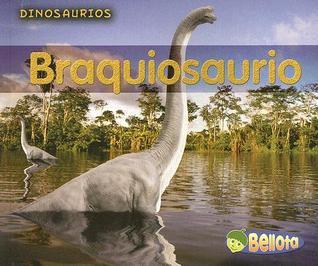 Braquiosaurio/ Brachiosausus (Dinosaurios/ Dinosaurs) (Spanish Edition)