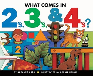 What Comes in 2's, 3's, and 4's? by Suzanne Aker